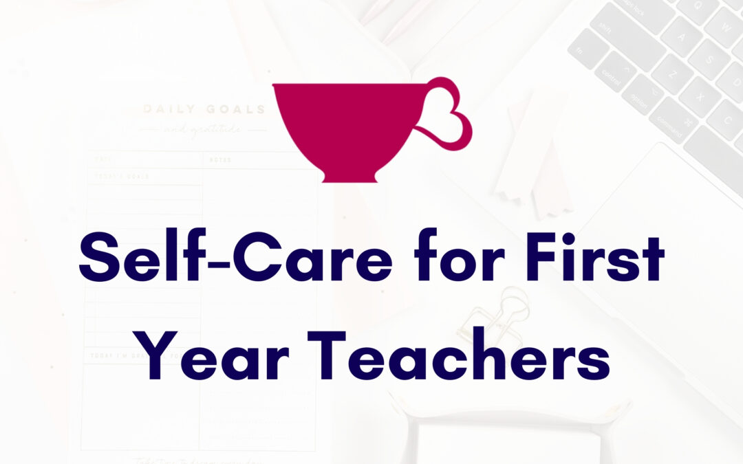 Self-Care for First Year Teachers