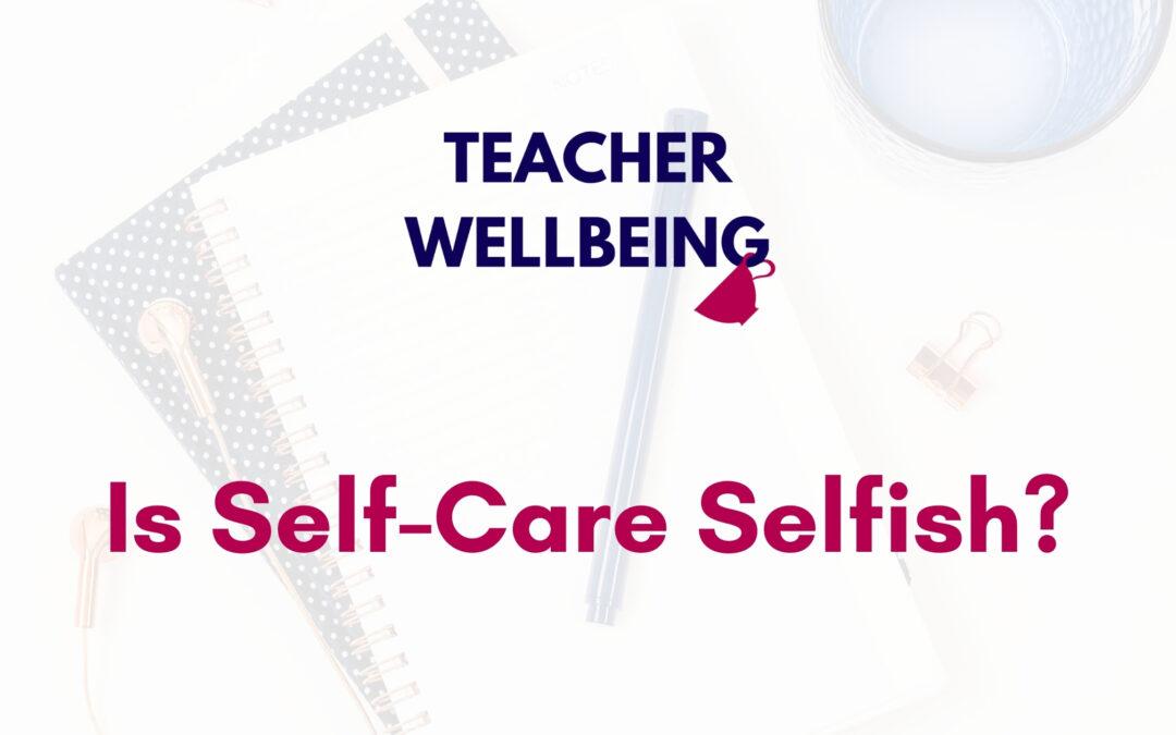TWP S01 E08 Teacher Wellbeing Podcast Season 1 Blog Title Image