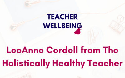 Episode 12: The Holistically Healthy Teacher