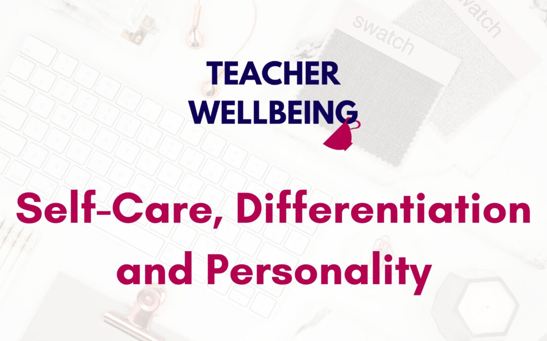 Episode 18: Self-Care, Differentiation & Personality