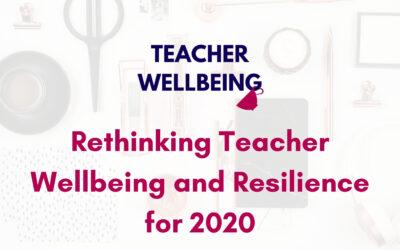 S05 E16: BONUS | Rethinking Teacher Wellbeing and Resilience for 2020