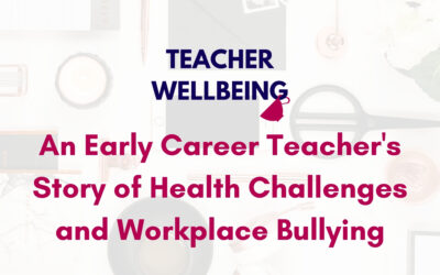 S06 E04: An early career teacher's story of health challenges and workplace bullying + my ongoing commitment to anti-racism