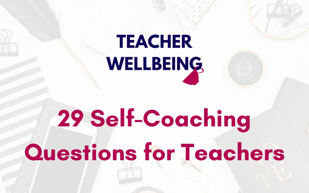S07 E03: Self-Coaching Questions for Teachers