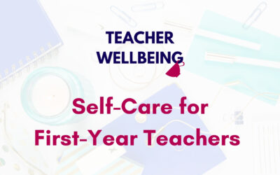 S08 E02: Self-care for First Year Teachers