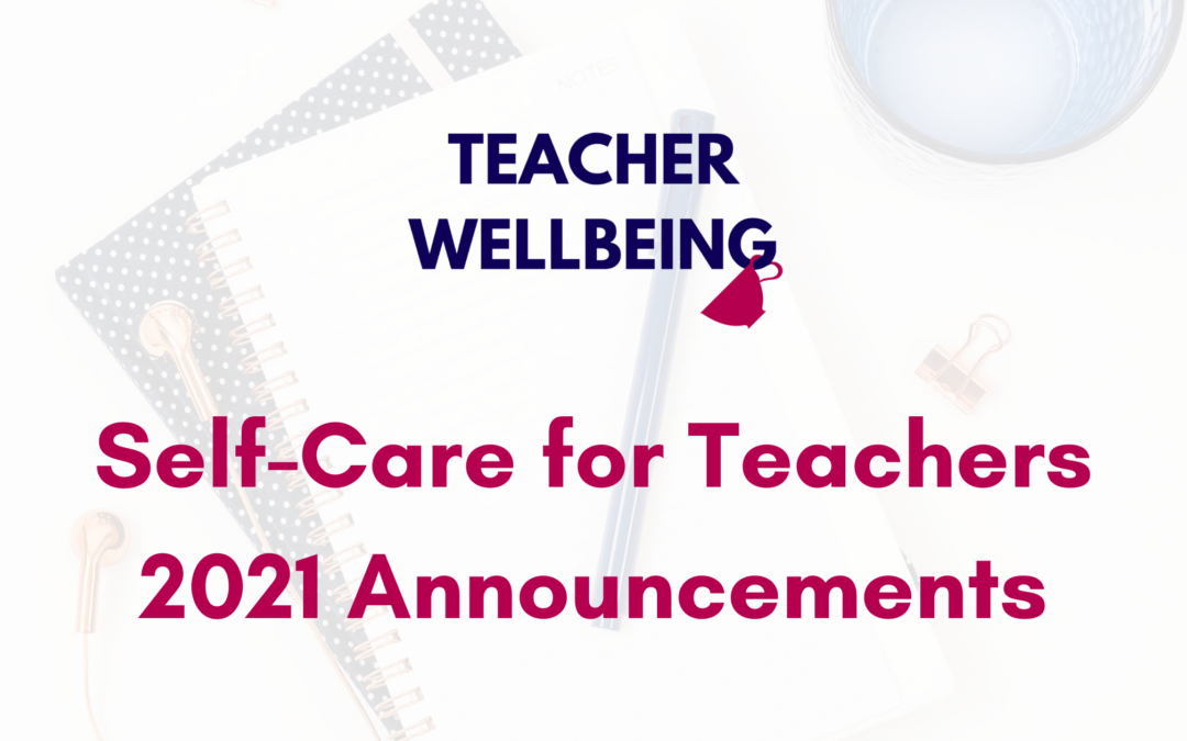 S08 E08: 2021 Announcements at Self-Care for Teachers